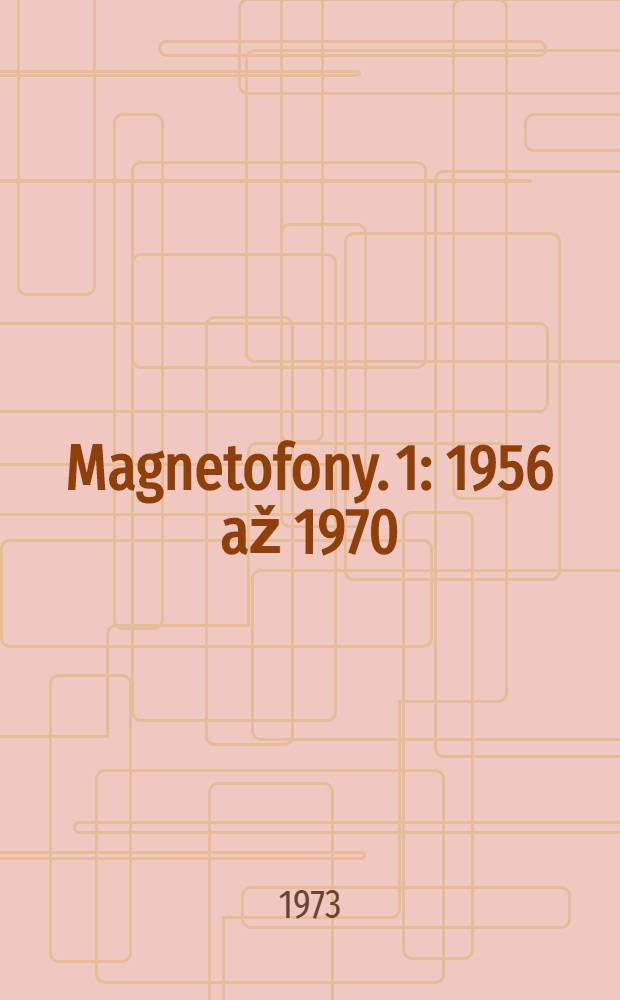 Magnetofony. 1 : 1956 až 1970