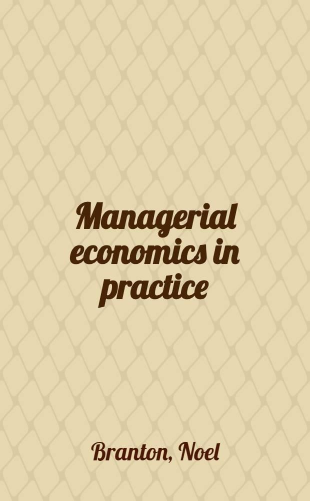 Managerial economics in practice
