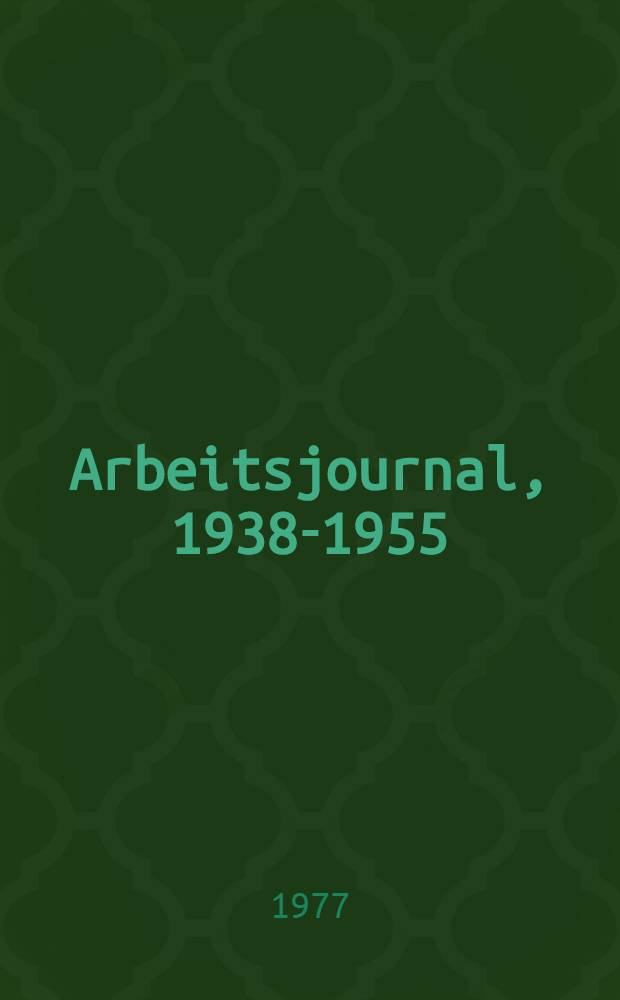 Arbeitsjournal, 1938-1955