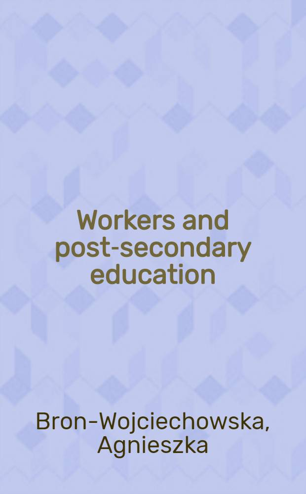 Workers and post-secondary education : A cross polity perspective