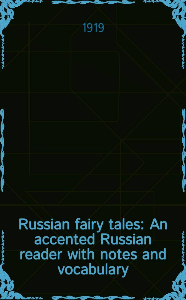 Russian fairy tales : An accented Russian reader with notes and vocabulary