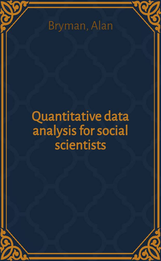 Quantitative data analysis for social scientists
