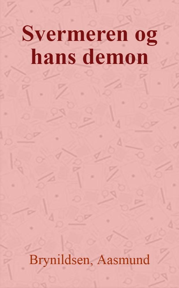 Svermeren og hans demon : Fire essays om Knut Hamsun, 1952-1972