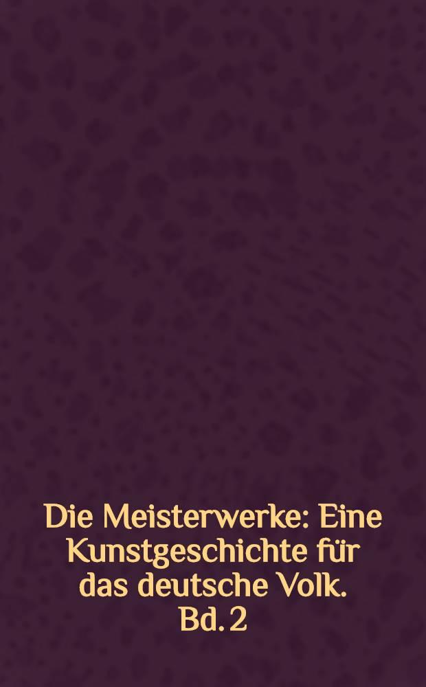 Die Meisterwerke : Eine Kunstgeschichte für das deutsche Volk. Bd. 2 : Christliche Frühzeit und Mittelalterliche Dome