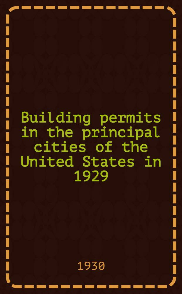 Building permits in the principal cities of the United States in 1929