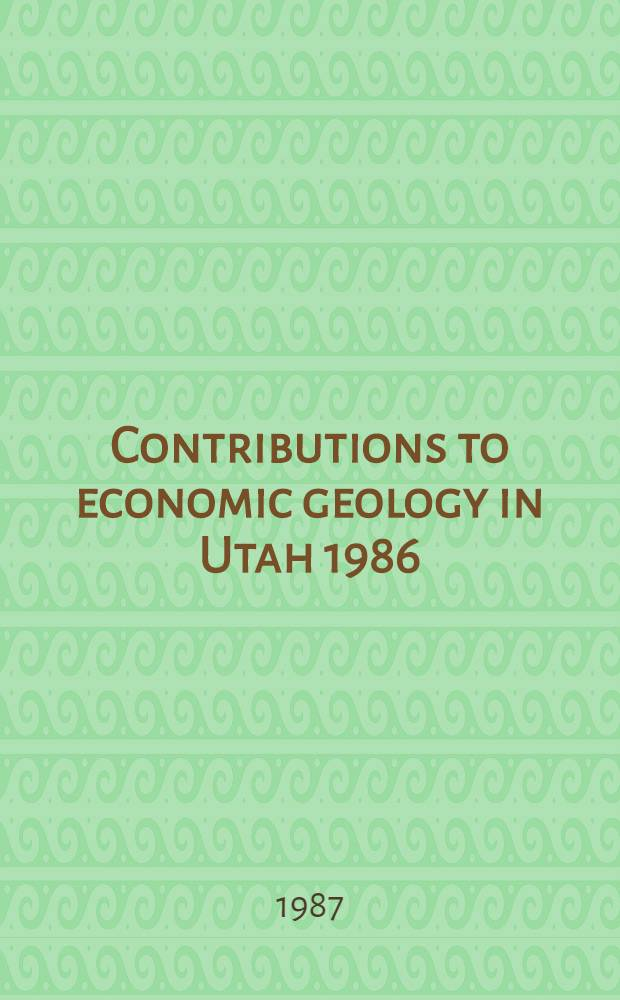 Contributions to economic geology in Utah 1986