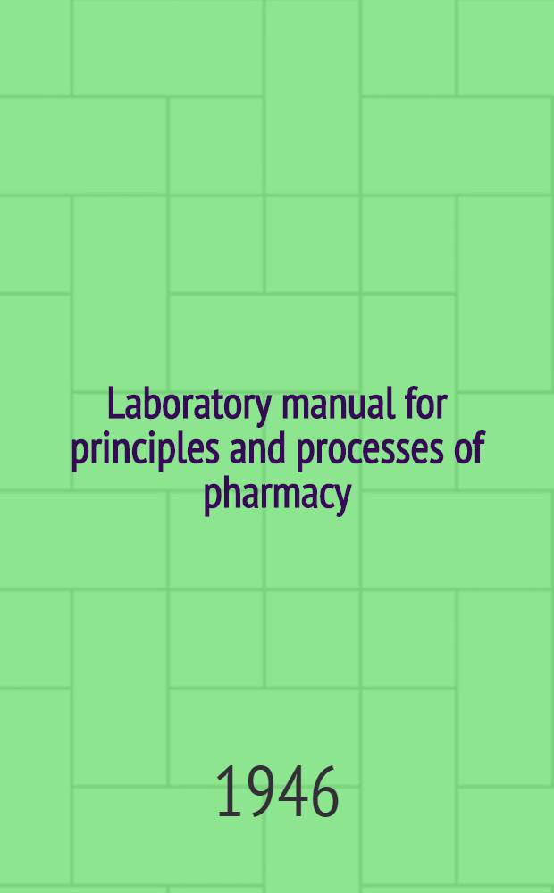 Laboratory manual for principles and processes of pharmacy