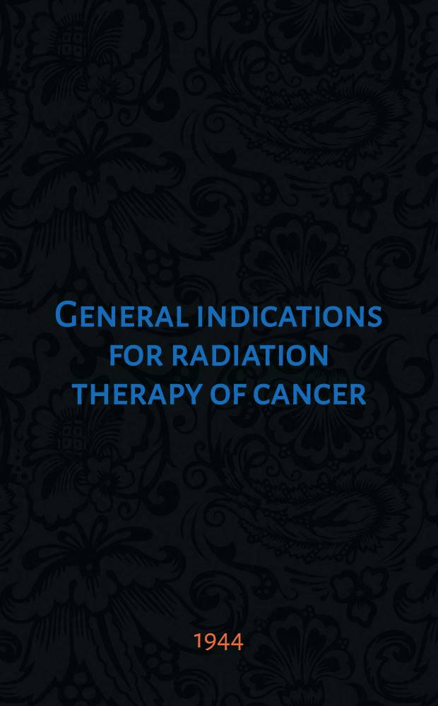 General indications for radiation therapy of cancer