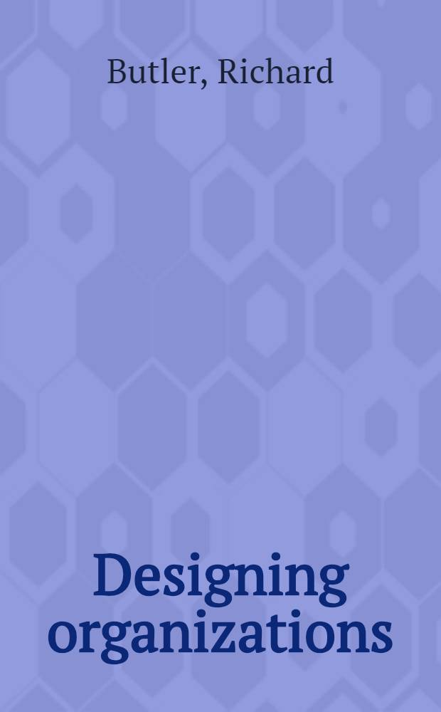 Designing organizations : A decision-making perspective