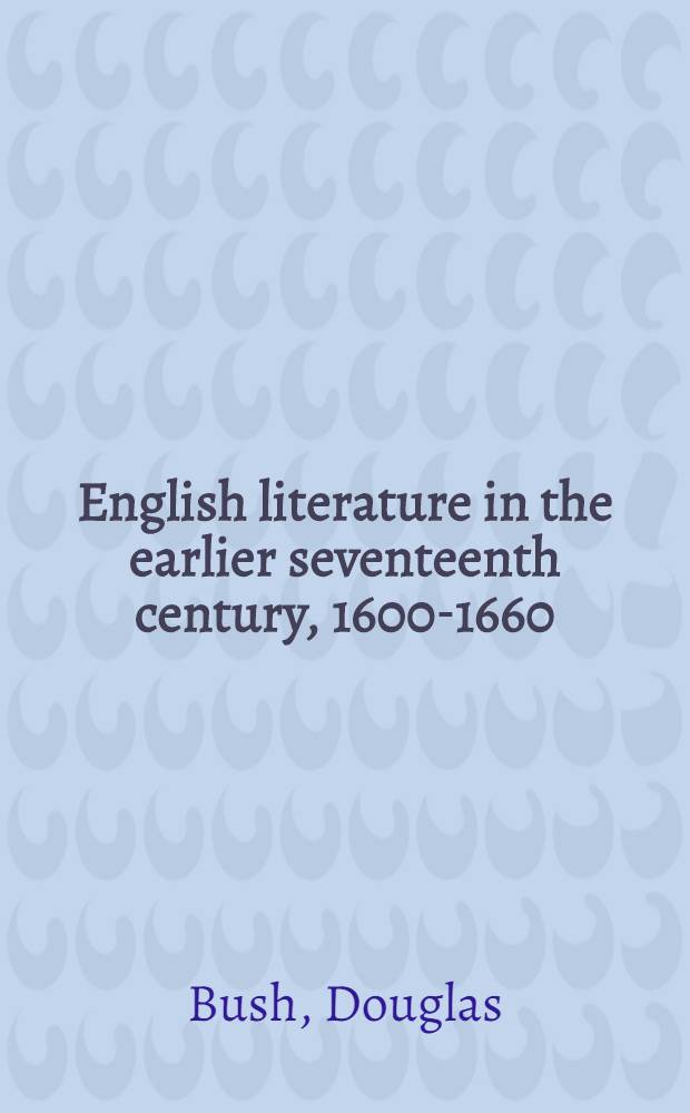 English literature in the earlier seventeenth century, 1600-1660