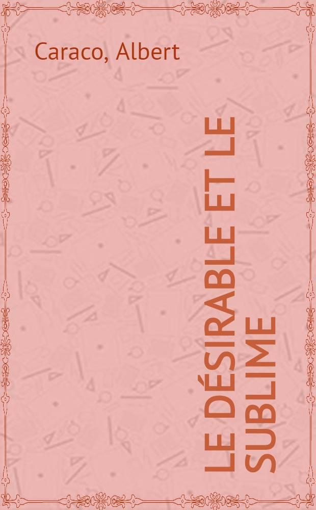 Le désirable et le sublime : Phénoménologie de l'apocalypse