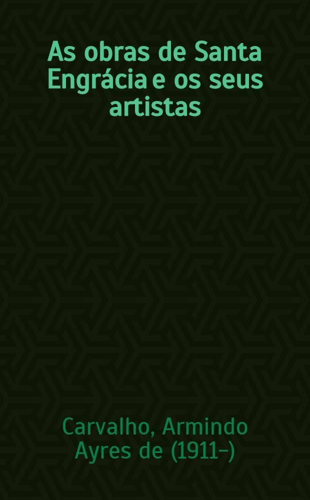 As obras de Santa Engrácia e os seus artistas