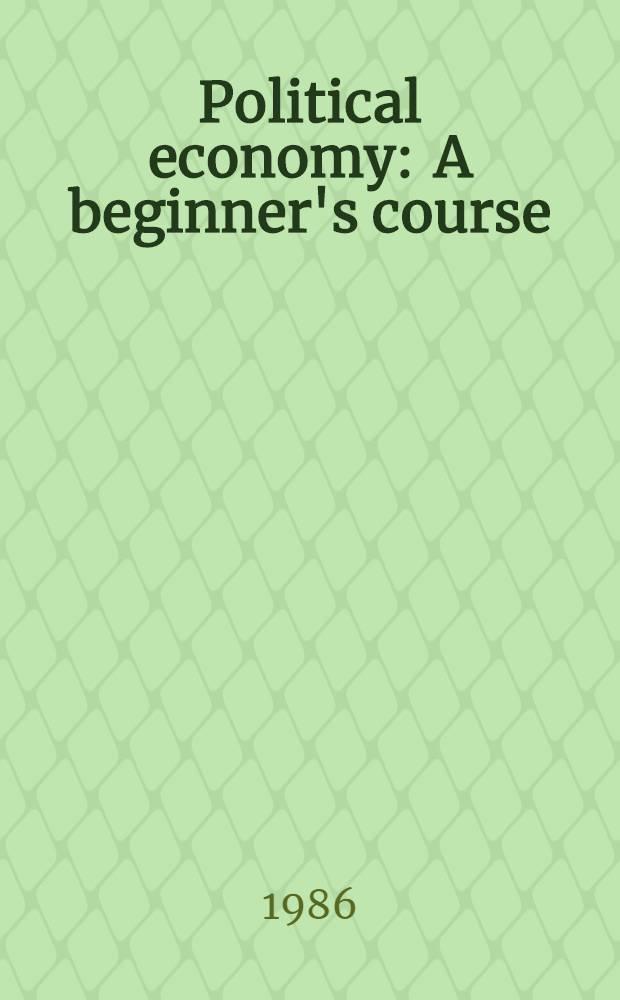 Political economy : A beginner's course