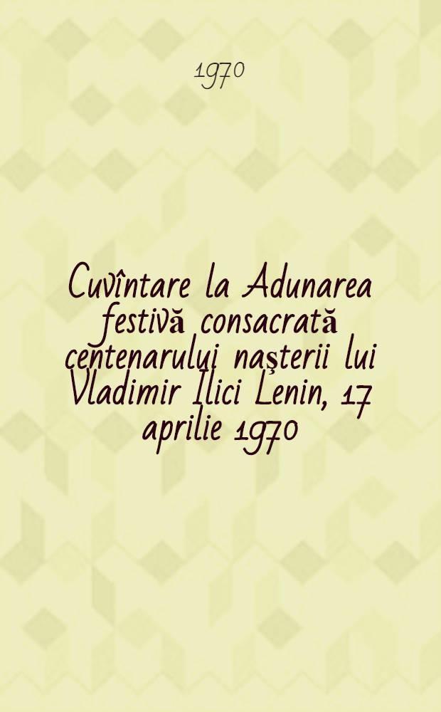 Cuvîntare la Adunarea festivă consacrată centenarului naşterii lui Vladimir Ilici Lenin, 17 aprilie 1970