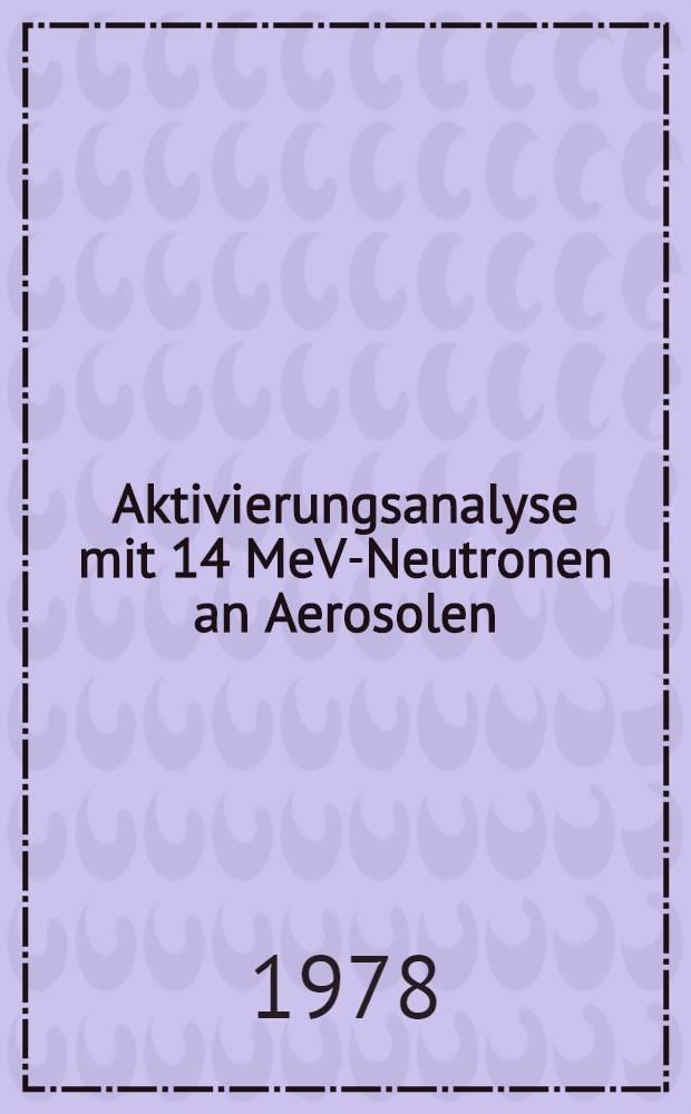 Aktivierungsanalyse mit 14 MeV-Neutronen an Aerosolen : Diss
