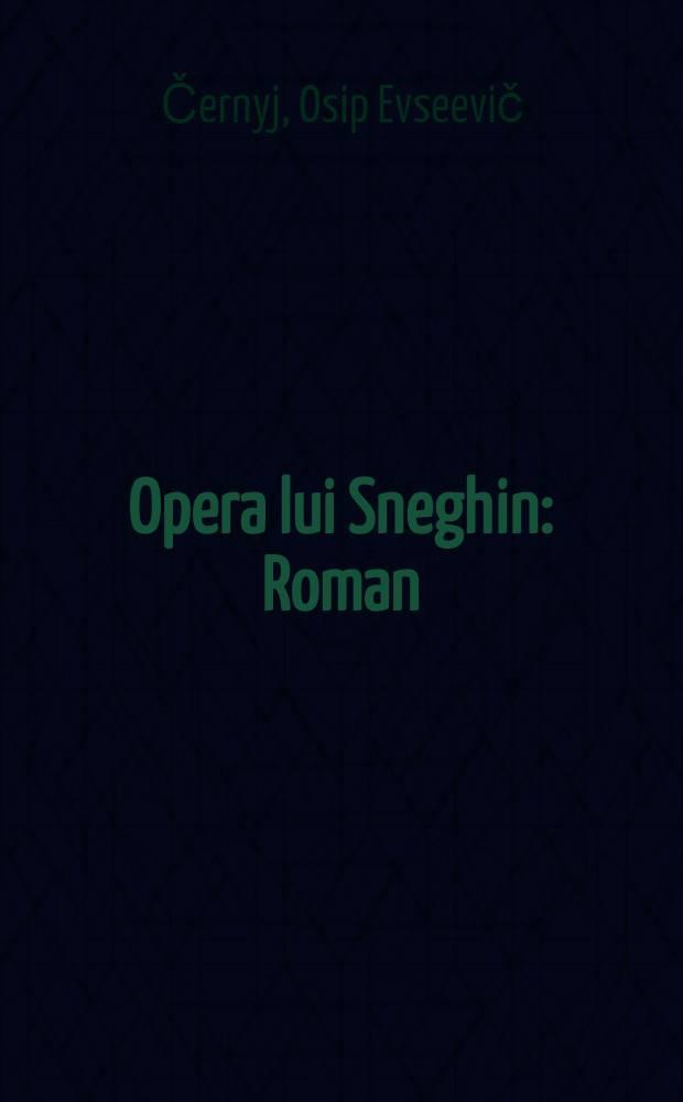 Opera lui Sneghin : Roman