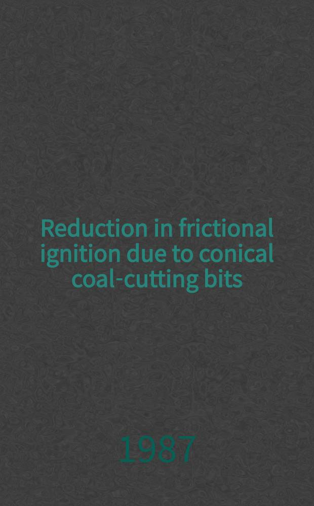 Reduction in frictional ignition due to conical coal-cutting bits