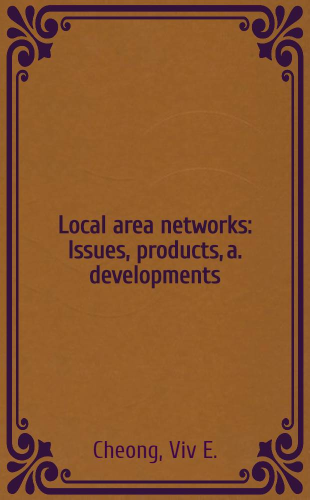 Local area networks : Issues, products, a. developments