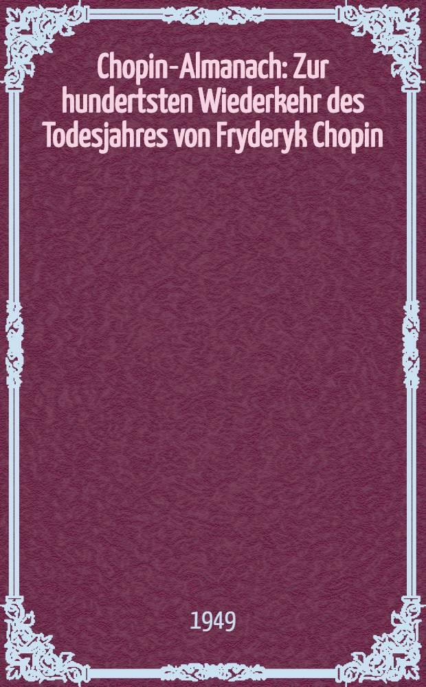 Chopin-Almanach : Zur hundertsten Wiederkehr des Todesjahres von Fryderyk Chopin