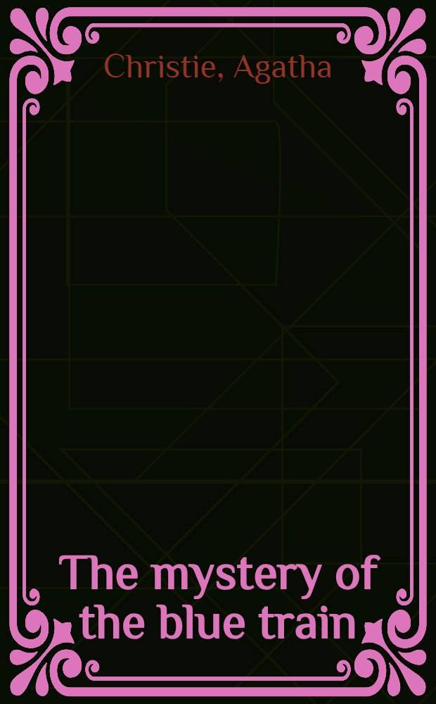 The mystery of the blue train : A novel