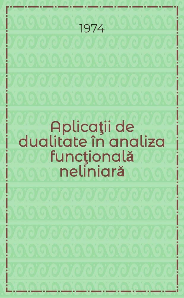 Aplicaţii de dualitate în analiza funcţională neliniară