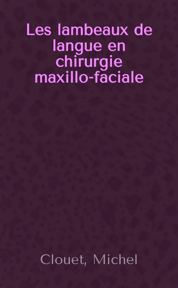 Les lambeaux de langue en chirurgie maxillo-faciale : Thèse ..