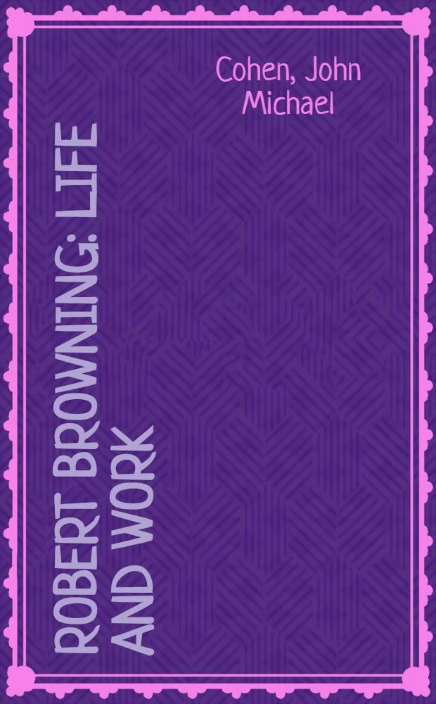 Robert Browning : Life and work