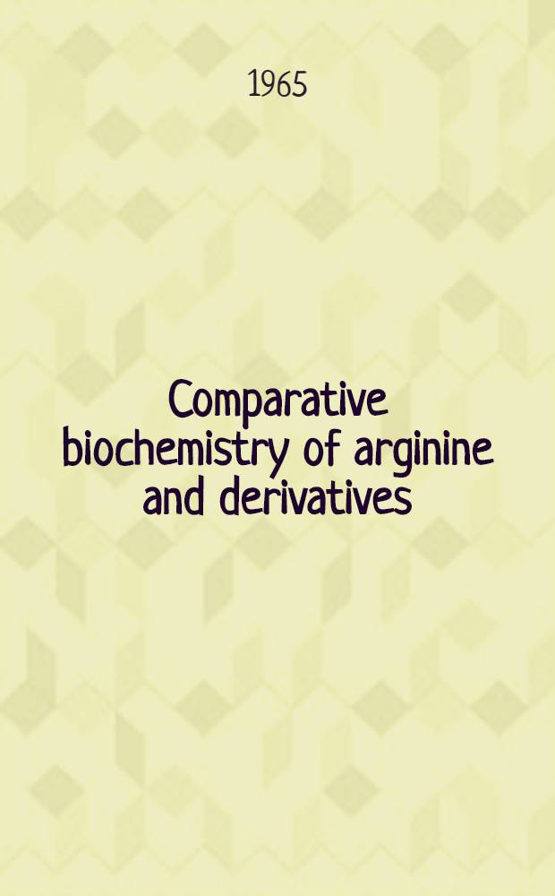 Comparative biochemistry of arginine and derivatives : Symposium : In honour of Prof. J. Roche