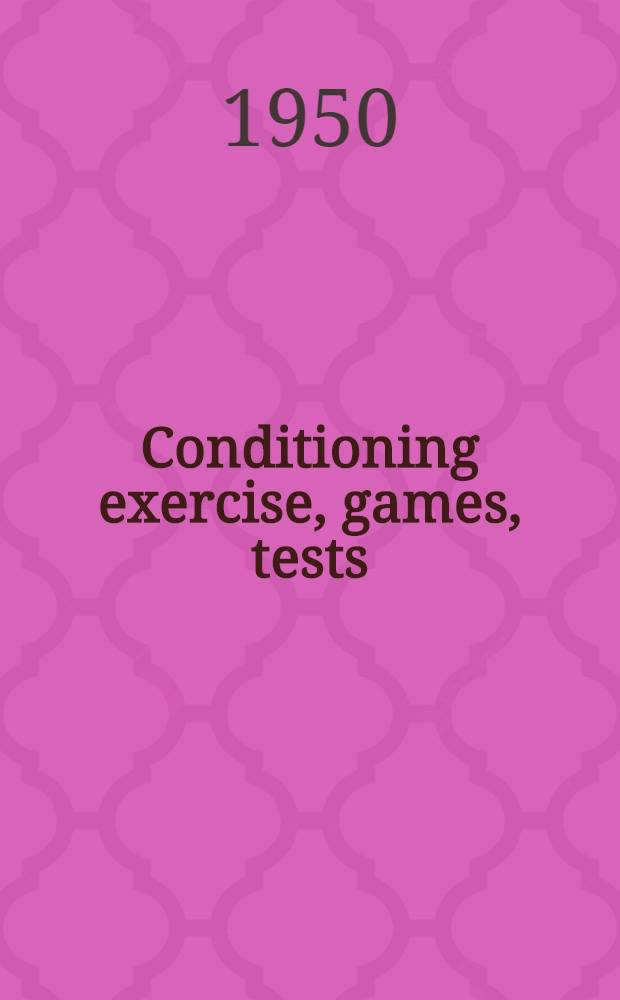 Conditioning exercise, games, tests