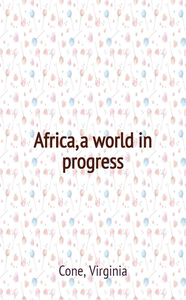 Africa, a world in progress : An American family in West Africa