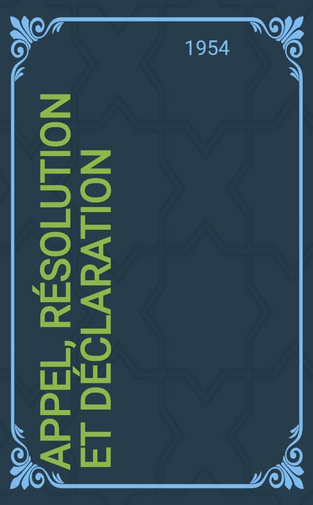 Appel, résolution et déclaration