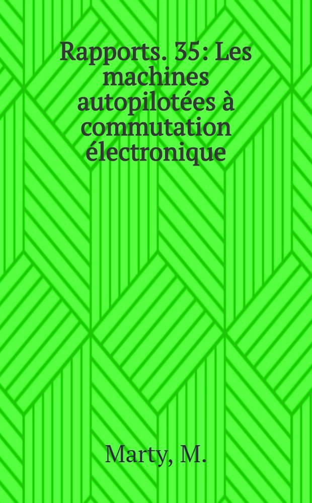 [Rapports]. [35] : Les machines autopilotées à commutation électronique