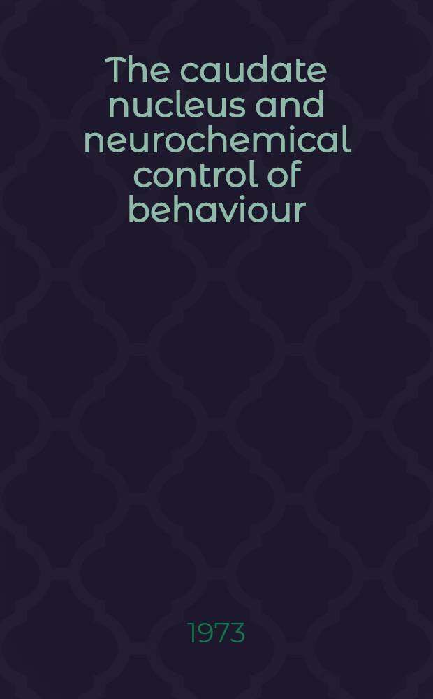 The caudate nucleus and neurochemical control of behaviour : The function of dopamine and serotonin in the caput nuclei caudati of cats : Proefschr. ... aan de Katholieke univ. te Nijmegen ..