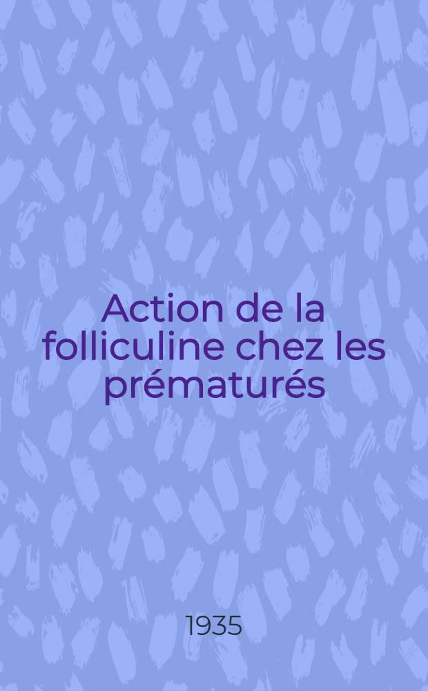 Action de la folliculine chez les prématurés : Thèse présentée ... pour obtenir le grade de dr. en méd