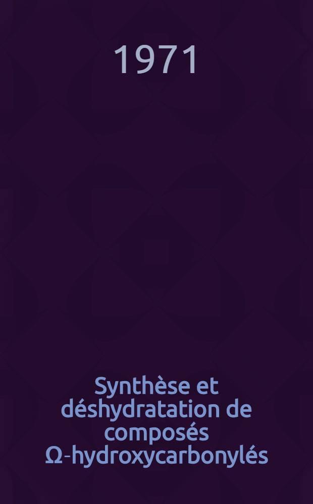 Synthèse et déshydratation de composés Ω-hydroxycarbonylés : Thèse prés. à l'Univ. Claude-Bernard de Lyon