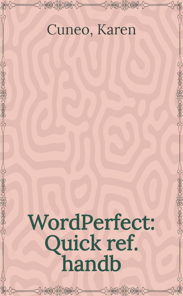 WordPerfect : Quick ref. handb