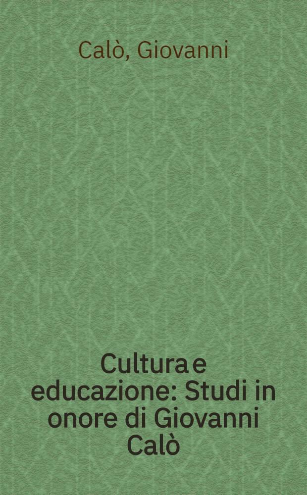 Cultura e educazione : Studi in onore di Giovanni Calò