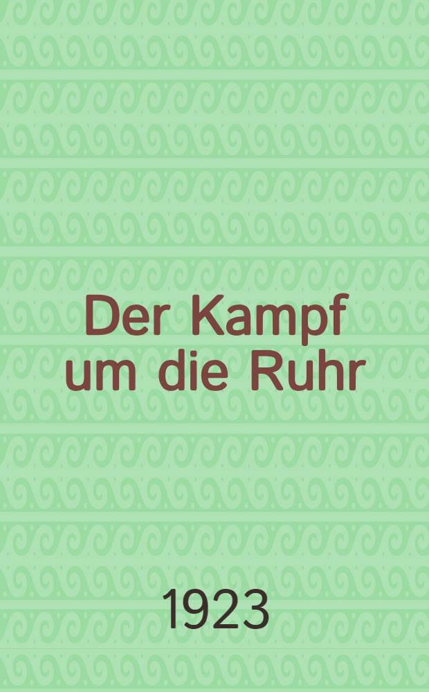 Der Kampf um die Ruhr : Frankreichs Raubzug und Deutschlands Abwehr