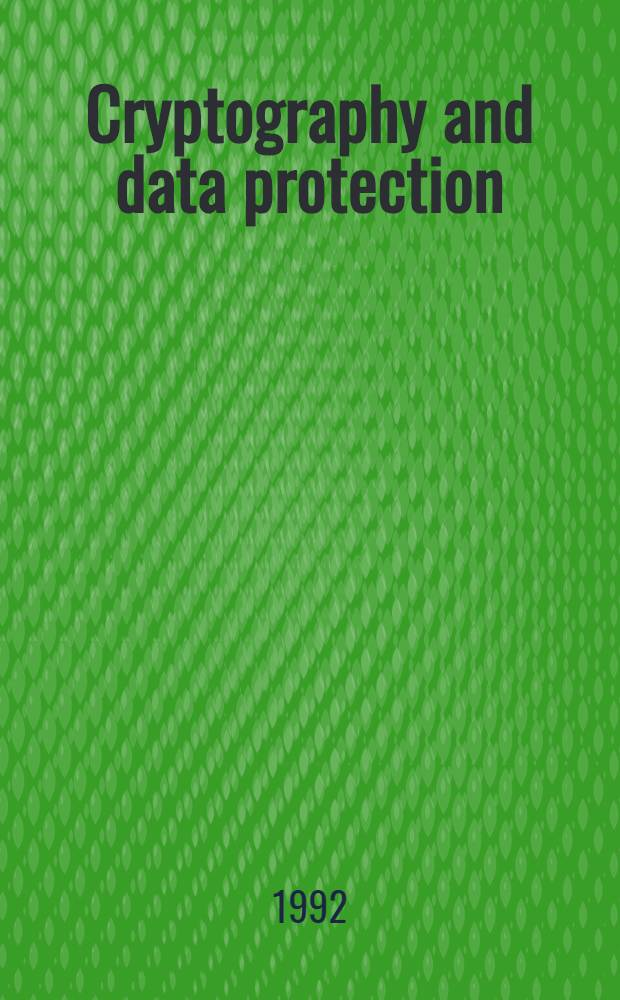 Cryptography and data protection : Proceedings of a symp. at the Roy Netherlands acad. of arts a. sciences on 19th Dec. 1990