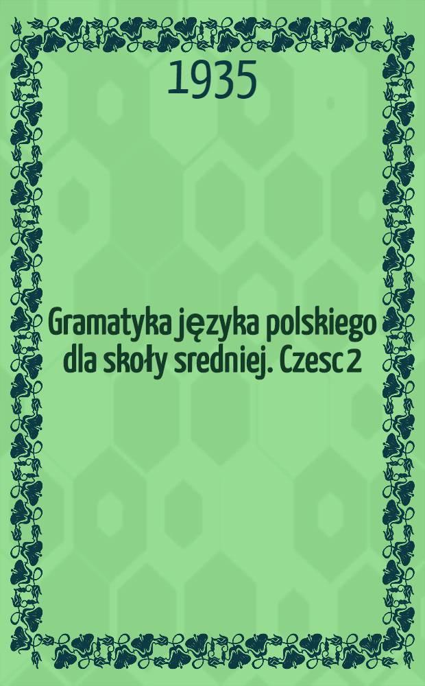 ... Gramatyka języka polskiego dla skoły sredniej. Czesc 2 : Składnia