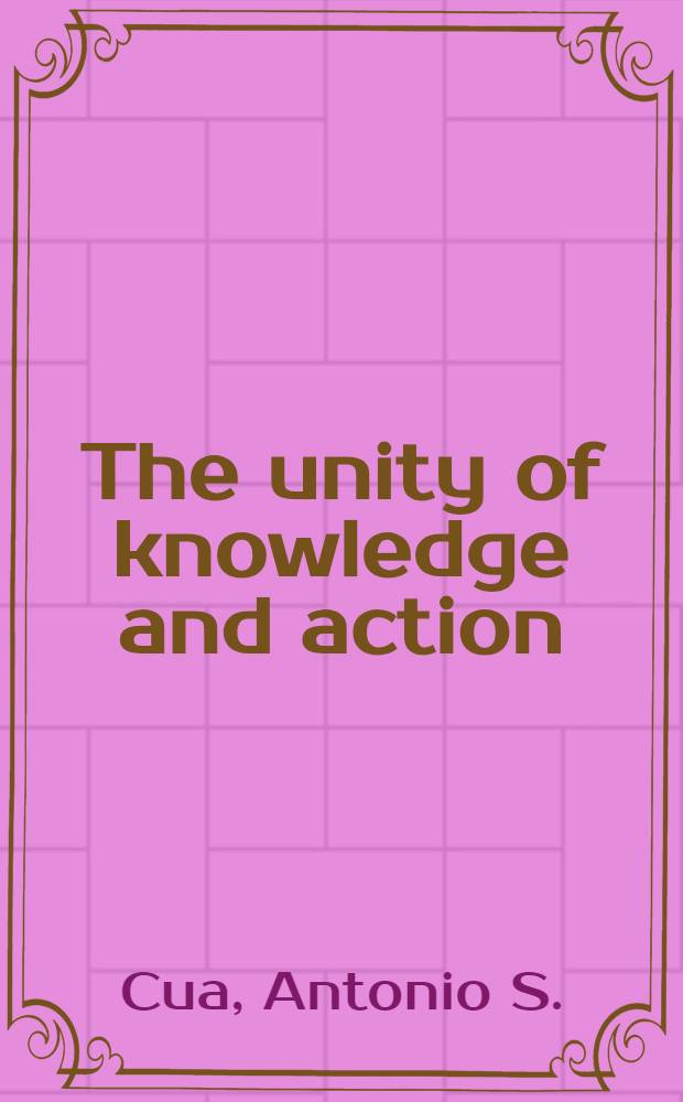 The unity of knowledge and action : A study in Wang Yang-ming's moral psychology