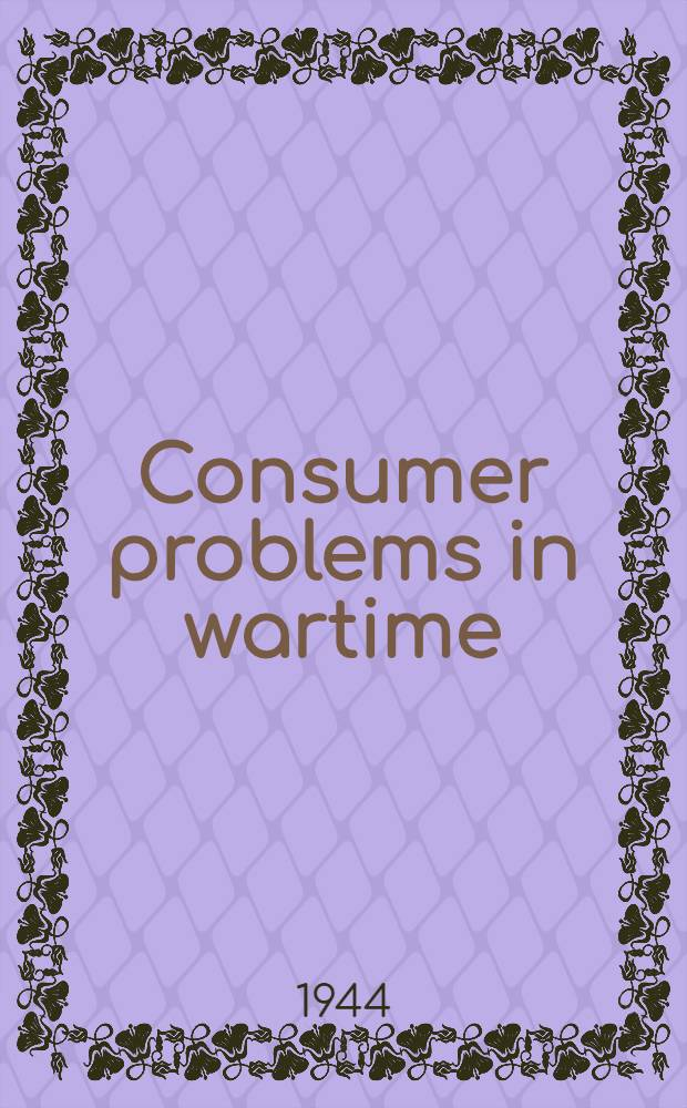 Consumer problems in wartime