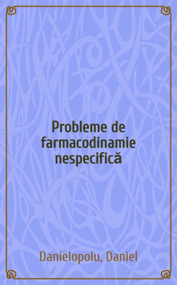 Probleme de farmacodinamie nespecifică