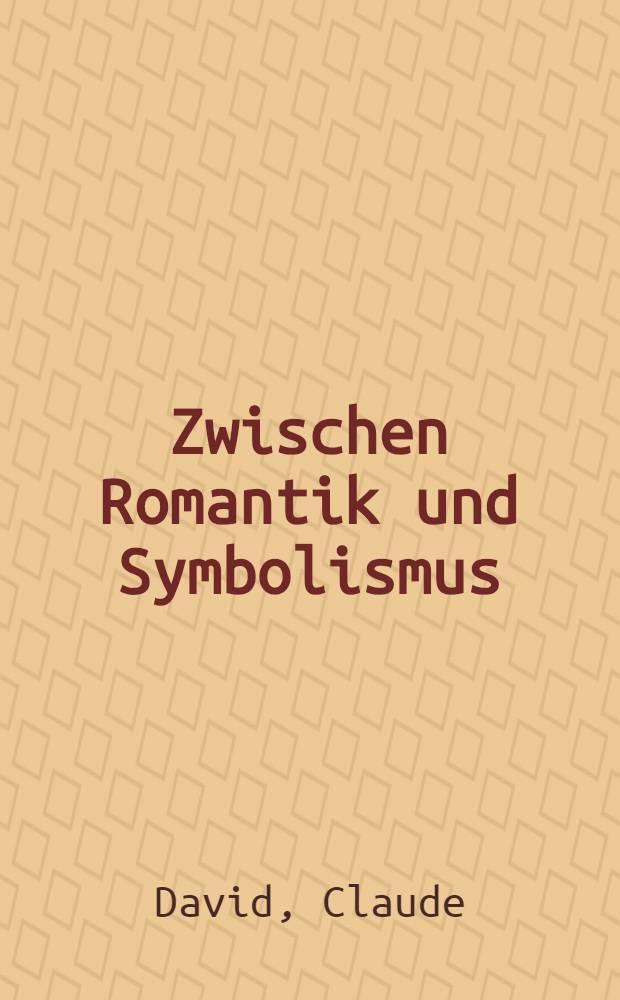 Zwischen Romantik und Symbolismus : 1820-1885