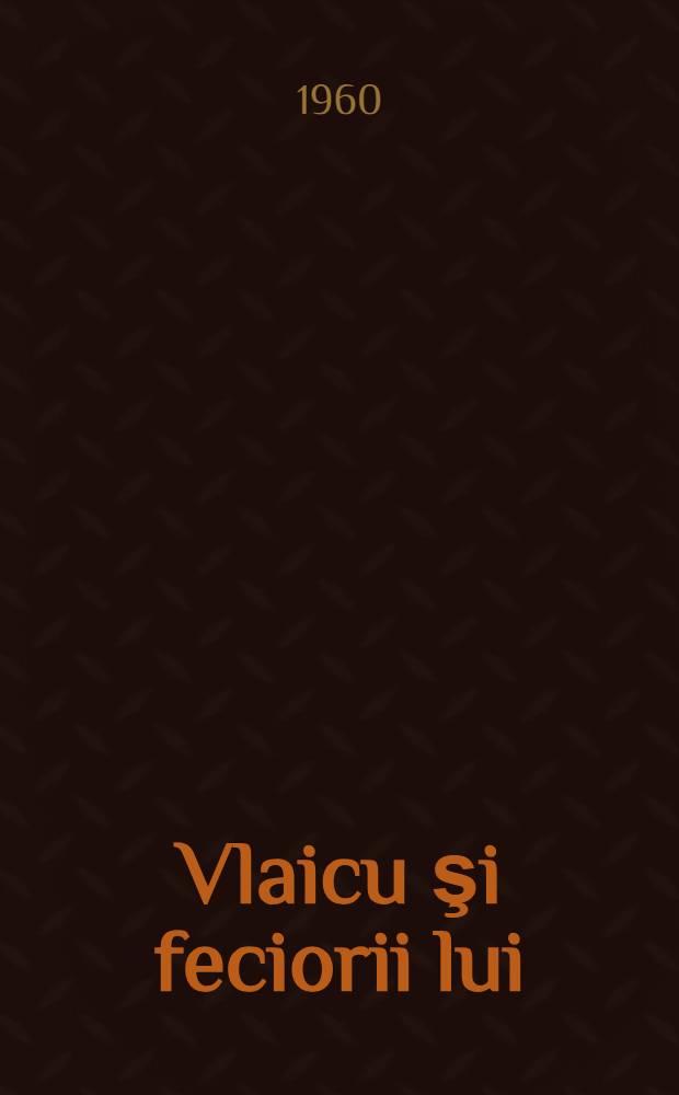Vlaicu şi feciorii lui : Piesă în 3 acte
