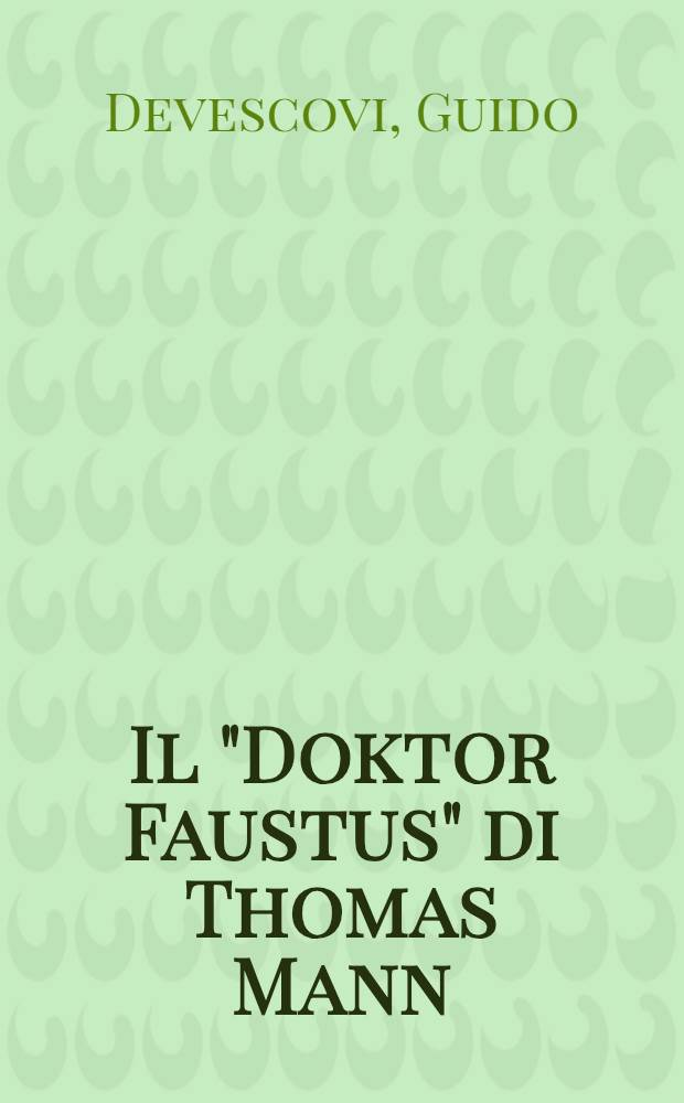 """Il """"Doktor Faustus"""" di Thomas Mann : Problemi e considerazioni"""