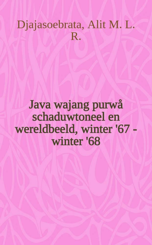 Java wajang purwå schaduwtoneel en wereldbeeld, winter '67 - winter '68