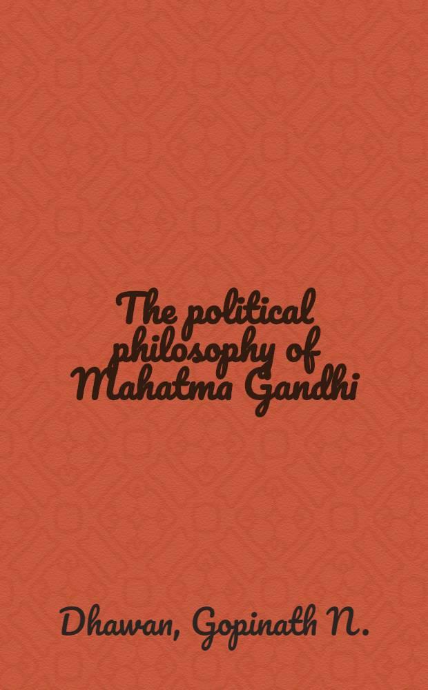 The political philosophy of Mahatma Gandhi
