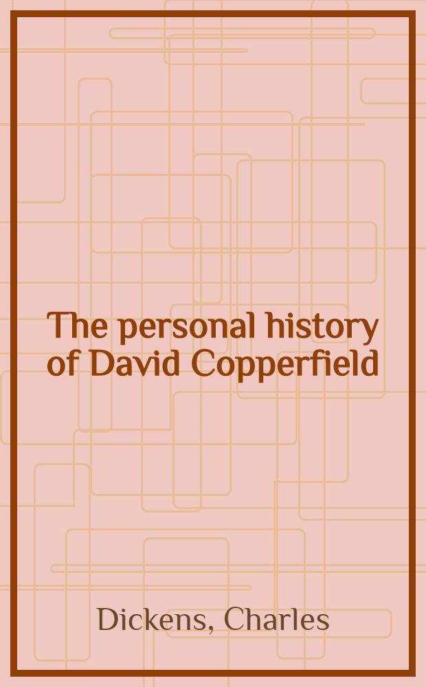 The personal history of David Copperfield : In 2 vol