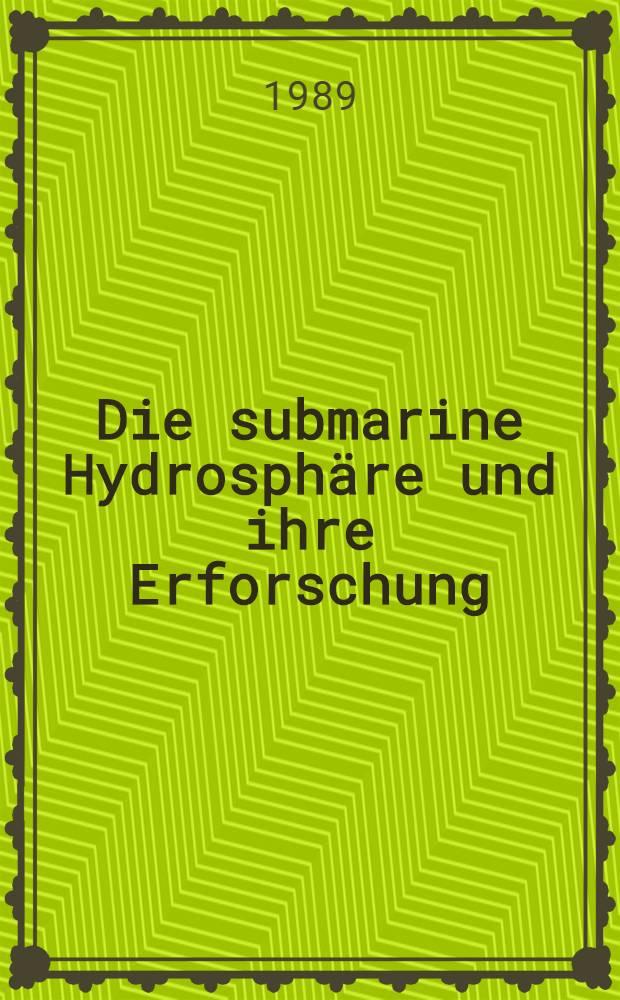 Die submarine Hydrosphäre und ihre Erforschung : Gegenstand, Ziel u. Methodik der Marinen Hydrogeologic als neue Disziplin in den geol. Wiss. T. 1 : Hydrogeologische Grundlagen, Hydrodynamik, Hydrochemie